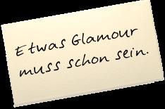 """Auf einem Zettel steht: """"Etwas Glamour muss schon sein."""""""