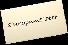 """Auf einem Zettel steht: """"Europameister!"""""""