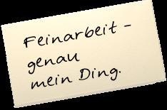 """Auf einem Zettel steht: """"Feinarbeit – genau mein Ding."""""""