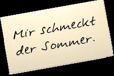 """Auf einem Zettel steht: """"Mir schmeckt der Sommer."""""""