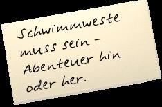 """Auf einem Zettel steht: """"Schwimmweste muss sein – Abenteuer hin oder her."""""""