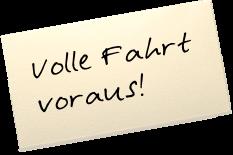 """Auf einem Zettel steht: """"Volle Fahrt voraus!"""""""